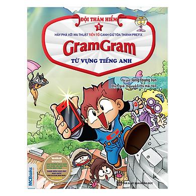 Gram Gram - Đội Thám Hiểm Từ Vựng Tiếng Anh - Tập 1 Tiền Tố