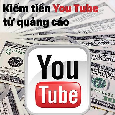 Khóa Học Kiếm Tiền Youtube Từ Quảng Cáo