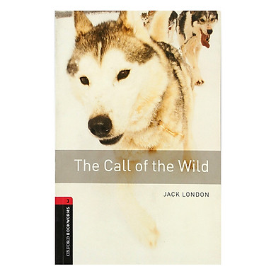 Oxford Bookworms Library (3 Ed.) 3: The Call of the Wild