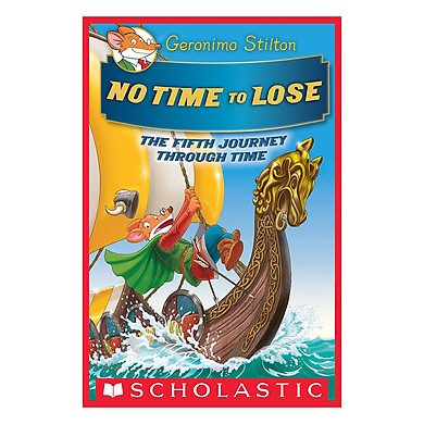 Geronimo Stilton Special Edition: The Journey Through Time Book 5: No Time To Lose