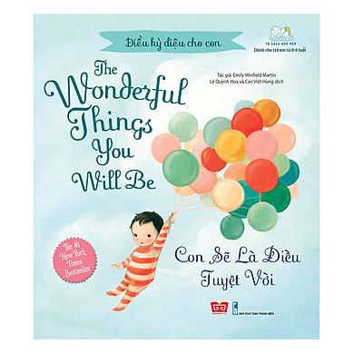 Điều Kỳ Diệu Cho Con - The Wonderful Things You Will Be - Con Sẽ Là Điều Tuyệt Vời