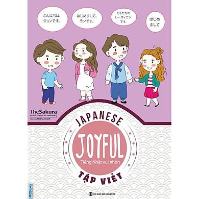 Joyful Japanese - Tiếng Nhật Vui Nhộn - Tập Viết ( tặng kèm bút tạo hình ngộ nghĩnh )