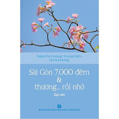 Sài Gòn 7000 đêm & thương… rồi nhớ
