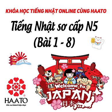 Khóa học tiếng Nhật online N5 cùng HAATO (Học phần 1 từ Bài 1 - 8)