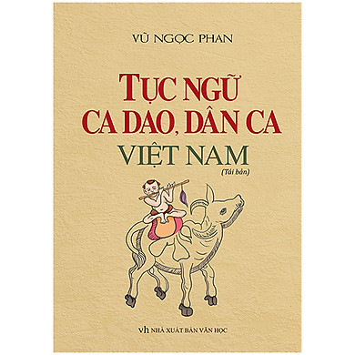Tục Ngữ Ca Dao, Dân Ca Việt Nam (Bìa Cứng Tái Bản Lần 1-2020)