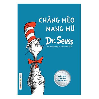 Dr.Seuss – Chàng Mèo Mang Mũ (Tái Bản 2018)