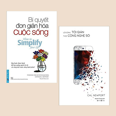 Combo Sách Kỹ Năng Sống: Bí Quyết Đơn Giản Hóa Cuộc Sống + Lối Sống Tối Giản Thời Công Nghệ Số (Bộ 2 Cuốn / Tuyệt Chiêu Làm Ít Được Nhiều)