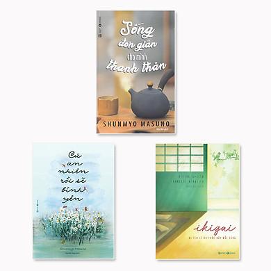 Combo 3 cuốn: Cứ An Nhiên Rồi Sẽ Bình Yên + Sống Đơn Giản Cho Mình Thanh Thản + Ikigai - Đi Tìm Lý Do Thức Dậy Mỗi Sáng