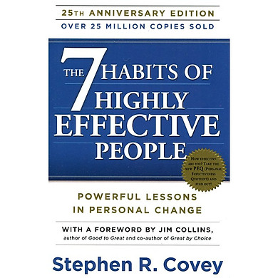 The 7 Habits Of Highly Effective People: Powerful Lessons In Personal Change - 7 Thói Quen Hiệu Quả