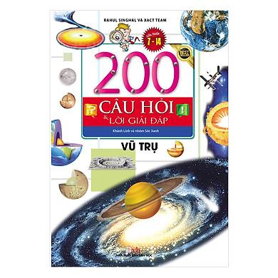 200 Câu Hỏi & Lời Giải Đáp - Vũ Trụ (Tái Bản)