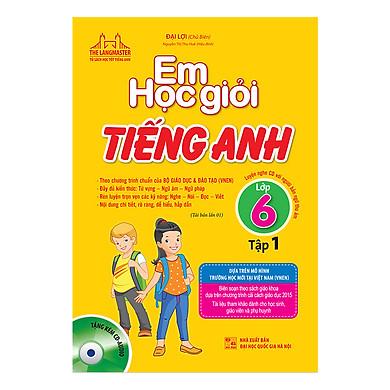 Em Học Giỏi Tiếng Anh Lớp 6 Tập 1 (Tái bản 2019)