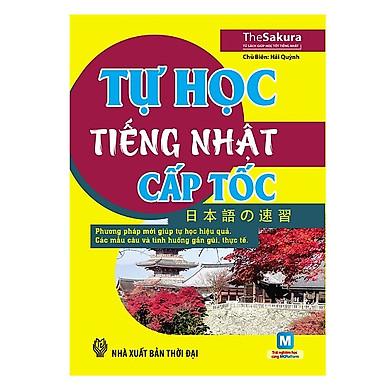 Tự Học Tiếng Nhật Cấp Tốc (Kèm CD Hoặc Dùng App) (Tặng Kho Audio Books)