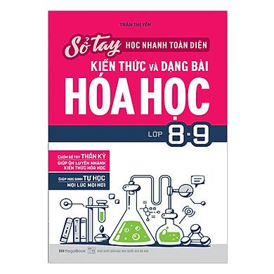 Sổ Tay Học Nhanh , Toàn Diện Kiến Thức Và Dạng Bài Hóa Học Lớp 8 - 9