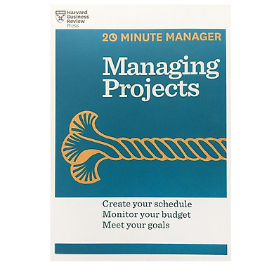 Harvard Business Review 20 Minute Manager: Managing Projects