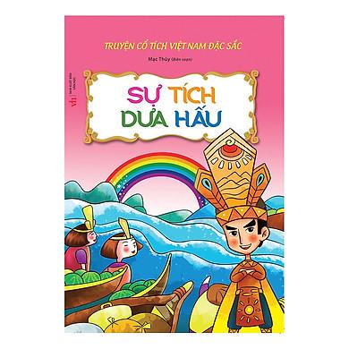 Truyện Cổ Tích Việt Nam Đặc Sắc - Sự Tích Dưa Hấu (Tái Bản)
