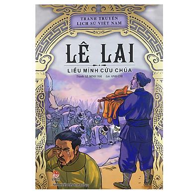 Tranh Truyện Lịch Sử Việt Nam - Lê Lai Liều Mình Cứu Chúa (Tái Bản 2014)
