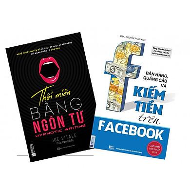 Combo 2 cuốn sách cực hot Thôi miên bằng ngôn từ + Bán hàng, quảng cáo và kiếm tiền trên facebook