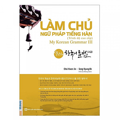 Làm Chủ Ngữ Pháp Tiếng Hàn - Cao Cấp(Tặng kèm booksmark)