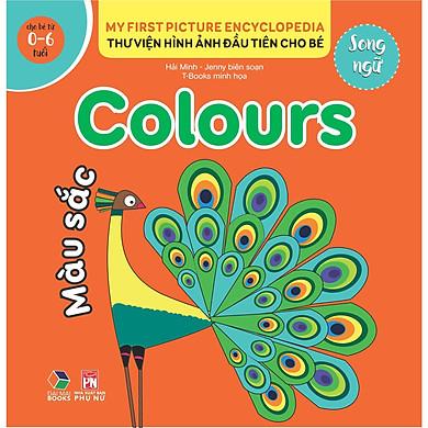 Thư viện hình ảnh đầu tiên cho bé (Song ngữ ) - Màu sắc