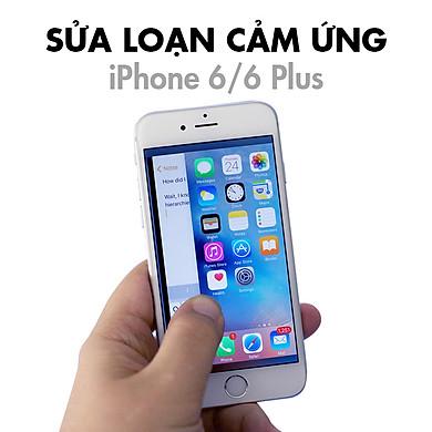 Sửa Loạn Cảm Ứng iPhone 6, 6 Plus