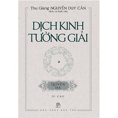 Dịch Kinh Tường Giải (Di Cảo): Quyển Hạ