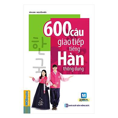 600 Câu Giao Tiếp Tiếng Hàn Thông Dụng (Tặng Kèm Bút Hoạt Hình Cực Xinh)