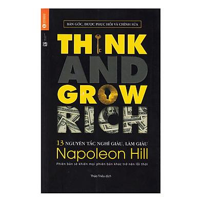 13 Nguyên Tắc Nghĩ Giàu Làm Giàu - Think And Grow Rich (Tái Bản 2019)