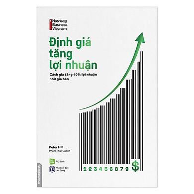 Định Giá Tăng Lợi Nhuận - Cách Gia Tăng 40% Lợi Nhuận Nhờ Giá Bán