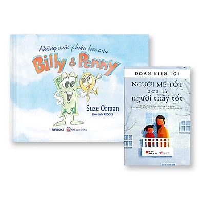 Bộ Sách 2 Cuốn: Những Cuộc Phiêu Lưu Của Billy & Penny (Sách Màu - Bìa Cứng) + Người Mẹ Tốt Hơn Là Người Thầy Tốt