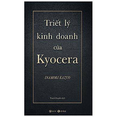 Triết Lý Kinh Doanh Của Kyocera (Bìa Cứng)