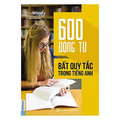 600 Động Từ Bất Quy Tắc Trong Tiếng Anh