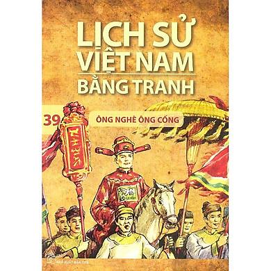 Lịch Sử Việt Nam Bằng Tranh Tập 39 : Ông Nghè Ông Cống (Tái Bản 2018)