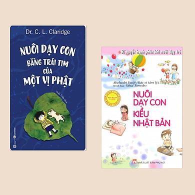 Combo 2 cuốn Nuôi Dạy Con: Nuôi dạy con bằng trái tim của một vị Phật + Nuôi Dạy Con Kiểu Nhật Bản