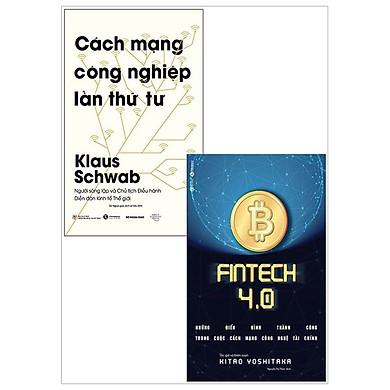 Combo Cách Mạng Công Nghiệp Lần Thứ Tư + Fintech 4.0 - Những Điển Hình Thành Công Trong Cuộc Cách Mạng Công Nghệ Tài Chính
