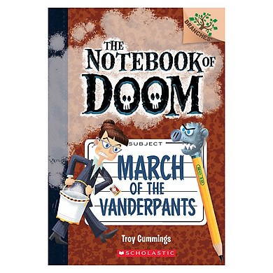 The Notebook Of Doom Book 12: March Of The Vanderpants