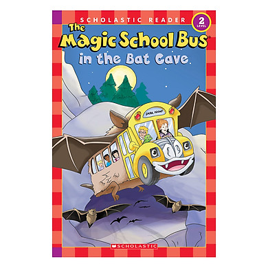 The Magic School Bus Science Reader: In The Bat Cave (L2) - Chuyến Xe Khoa Học Kỳ Thú
