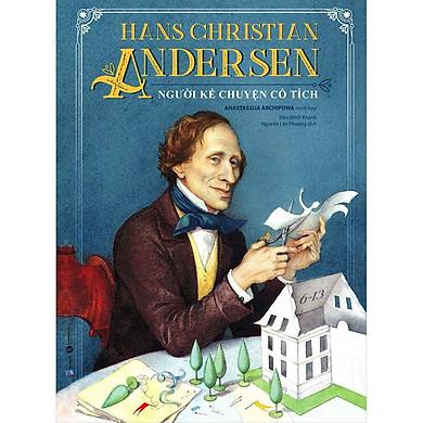 Hans Christian Andersen - Người Kể Chuyện Cổ Tích