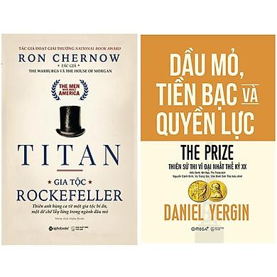 Combo Sách Kinh Điển : TiTan - Gia Tộc Rockefeller + Dầu Mỏ, Tiền Bạc Và Quyền Lực