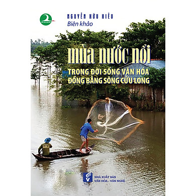 Mùa nước nổi trong đời sống văn hóa đồng bằng sông Cửu Long