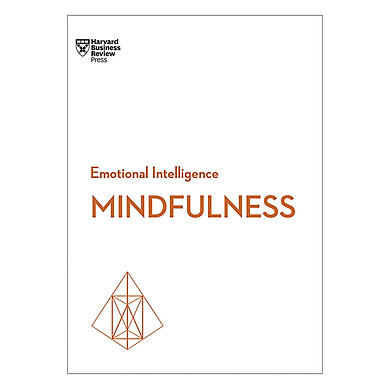 Mindfulness (Harvard Business Review Emotional Intelligence Series)