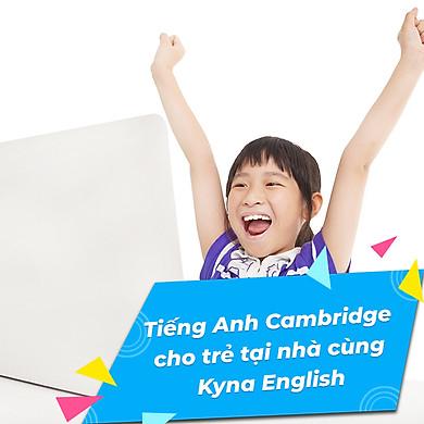 Khóa Học Onlie Tiếng Anh Cambridge Cho Trẻ Tại Nhà Cùng Kyna English