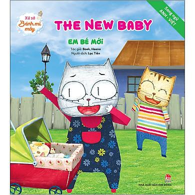 Xứ Sở Bánh Mì Mây: The New Baby - Em Bé Mới - Song ngữ Anh–Việt (Tái Bản 2020)