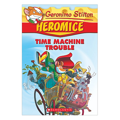 Geronimo Stilton Heromice 07: Time Machine Trouble