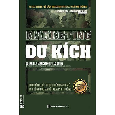 Marketing Du Kích - 30 Chiến Lược Thực Chiến Mạnh Mẽ Tạo Động Lực Và Kết Quả Phi Thường (tặng kèm bookmark)