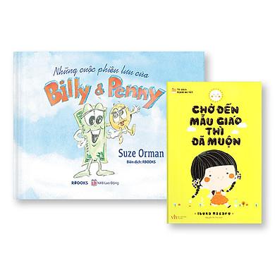 Bộ Sách 2 Cuốn: Những Cuộc Phiêu Lưu Của Billy & Penny (Sách Màu - Bìa Cứng) + Chờ Đến Mẫu Giáo Thì Đã Muộn