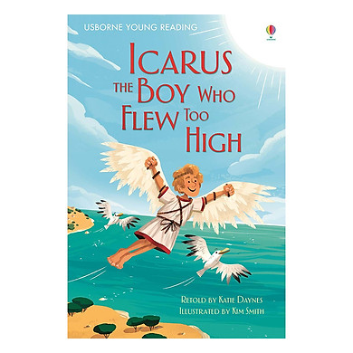 Usborne Young Reading Series One (Red): Icarus, the Boy Who Flew Too High