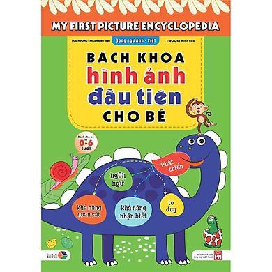 Bách khoa hình ảnh đầu tiên cho bé , song ngữ Anh - Việt , dành cho bé 0-6 tuổi( My First picture encyclopedia )bìa cứng