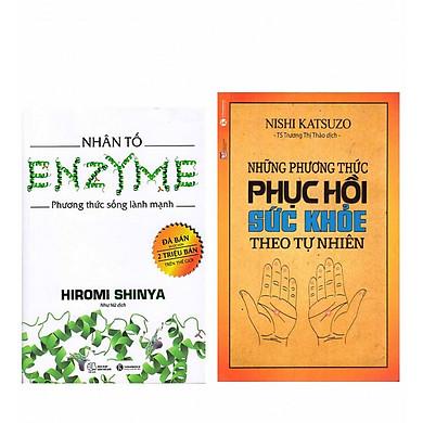 Combo Những Phương Thức Phục Hồi Sức Khỏe Theo Tự Nhiên (Tái Bản) +  Nhân Tố Enzyme - Phương Thức Sống Lành Mạnh (Tái Bản 2018)