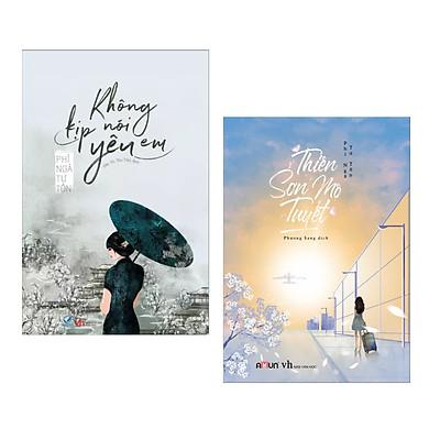 Combo Ngôn Tình của Phỉ Ngã Tư Tồn: Không Kịp Nói Yêu Em (Tái Bản 2020) + Thiên Sơn Mộ Tuyết (Tiểu thuyết Hoa Ngữ bán chạy)
