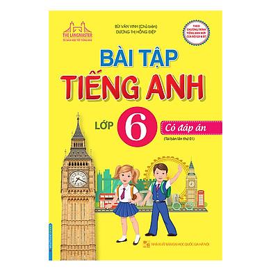Bài Tập Tiếng Anh Lớp 6 (Tái Bản Lần 1)